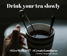 Day 118 tea slowly