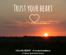 Day 143 Trust your heart